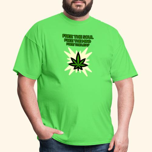 FREE THE SOUL - FREE THE MIND - FREE THE LEAF - Men's T-Shirt