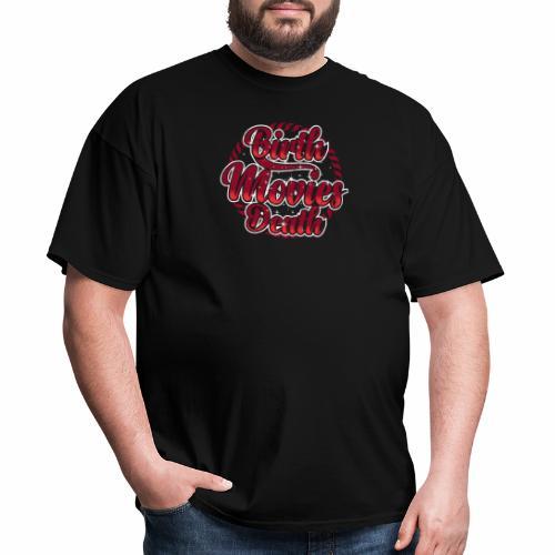 BIRTH MOVIES DEATH - Men's T-Shirt