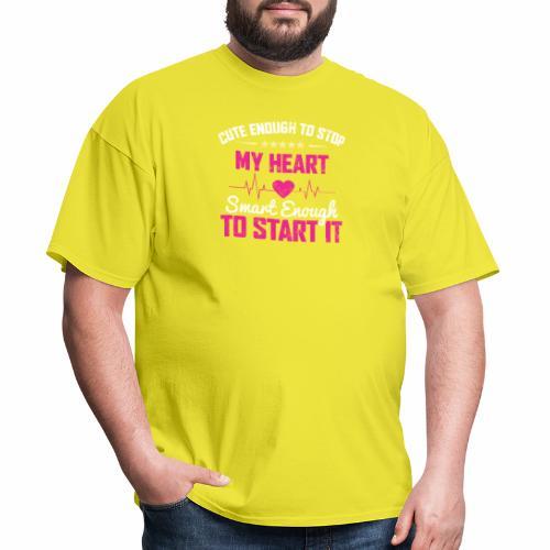 CUTE ENOUGH TO STOP MY HEART SMART ENOUGH TO START - Men's T-Shirt