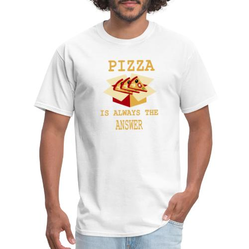 Pizza Is Always The Answer - Men's T-Shirt