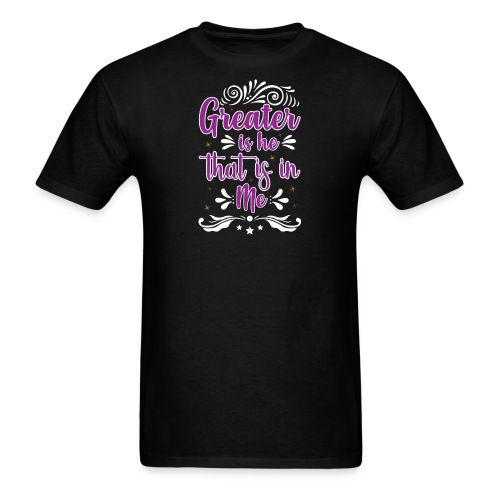 Greater is He That is in Me - Men's T-Shirt
