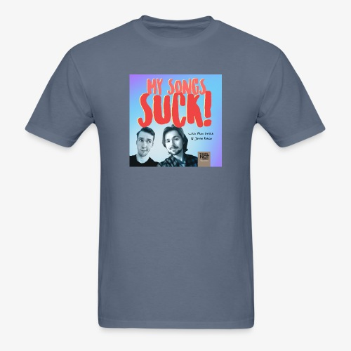 My Songs Suck Cover - Men's T-Shirt