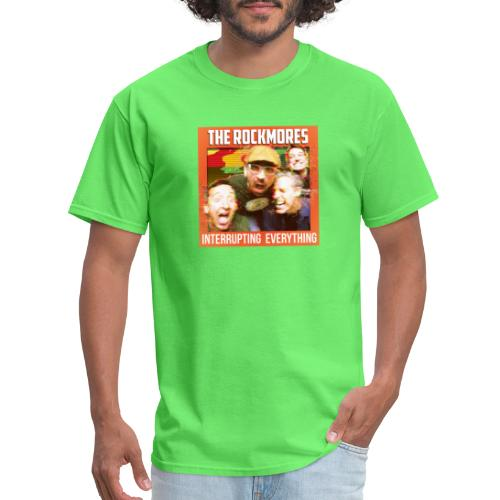 The Rockmores, Interrupting Everything - Men's T-Shirt