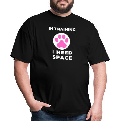 In Training I Need Space Female - Men's T-Shirt
