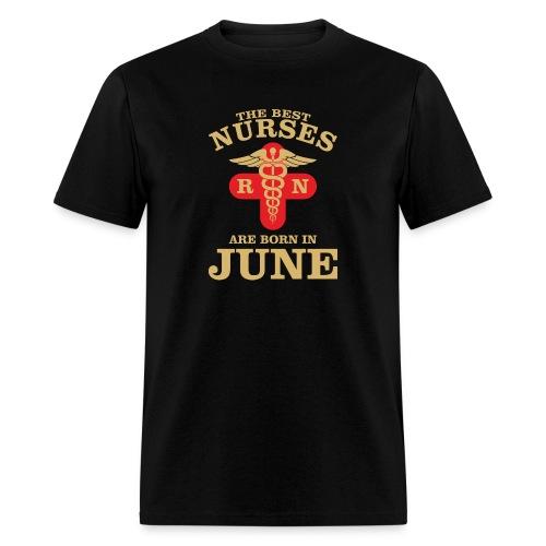 The Best Nurses are born in June - Men's T-Shirt
