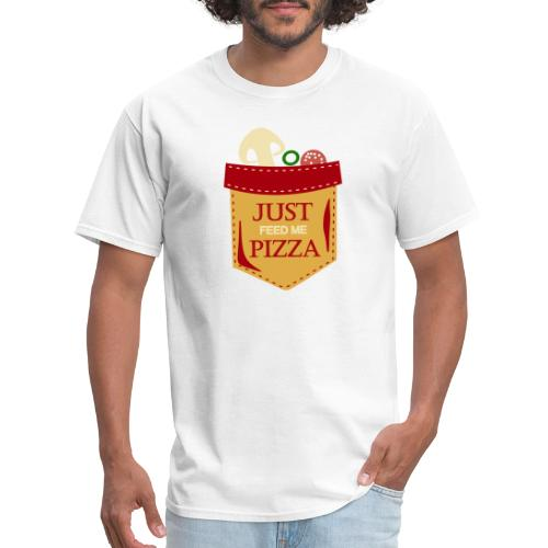 Just feed me pizza - Men's T-Shirt