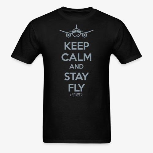 Keep Calm And Stay Fly - Men's T-Shirt