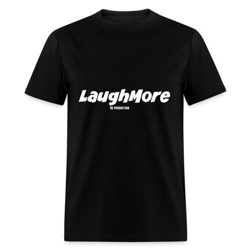 LAUGH MORE T-SHIRTS - Men's T-Shirt