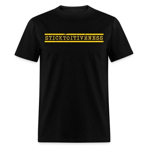 sticktoitiveness - Men's T-Shirt