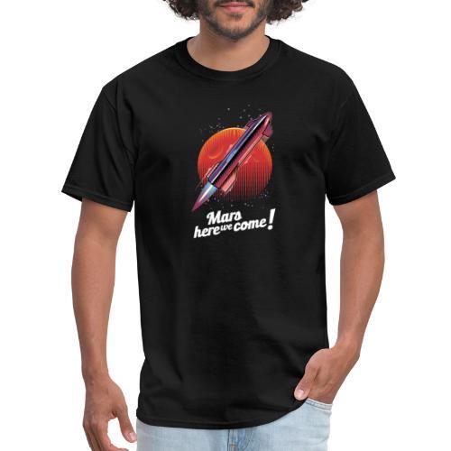 Mars Here We Come - Dark - Men's T-Shirt