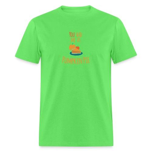 You had me at Pumpkin Pie - Happy Halloween - Men's T-Shirt