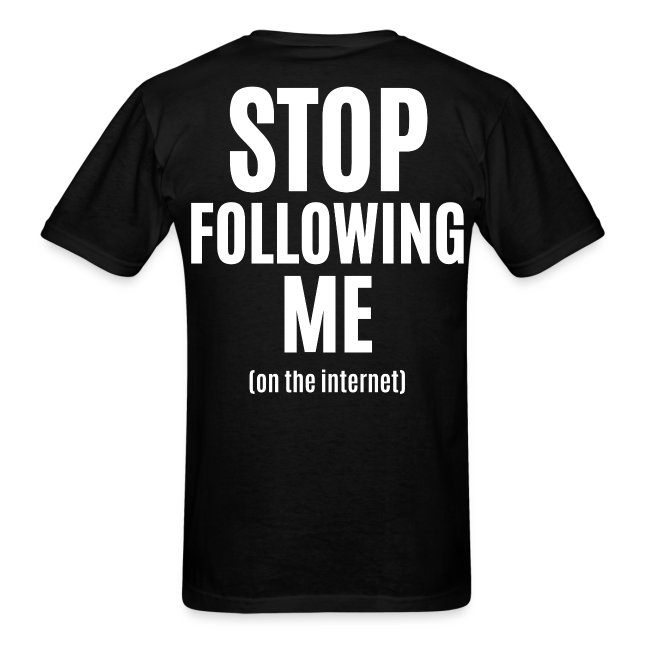 Stop Following Me (on the internet) - On Your Back