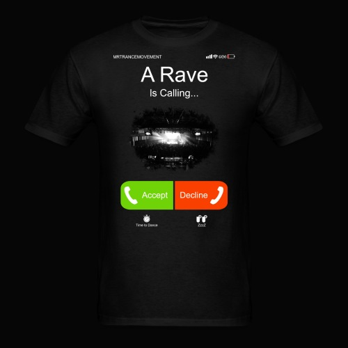 A Rave Is Calling... - Men's T-Shirt