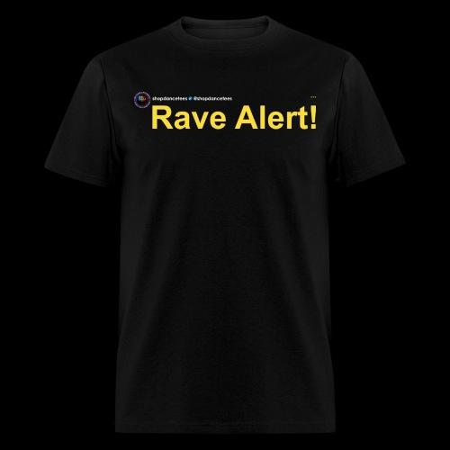 Social Status - Rave Alert! - Men's T-Shirt