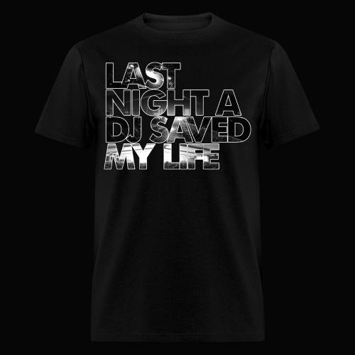 Last Night A DJ Saved My Life - Men's T-Shirt