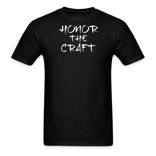 Honor The Craft Text on B - Men's T-Shirt