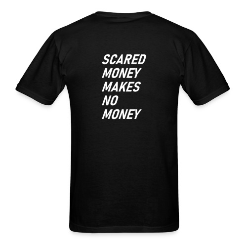 SCARED MONEY MAKES NO MONEY - Men's T-Shirt