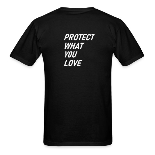 PROTECT WHAT YOU LOVE - Men's T-Shirt