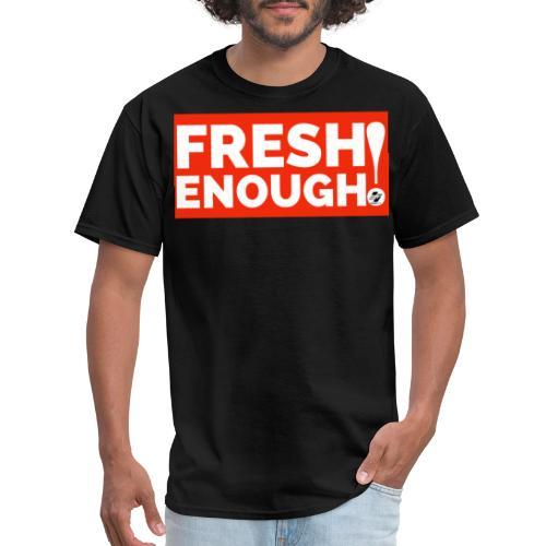 Fresh Enough - Men's T-Shirt