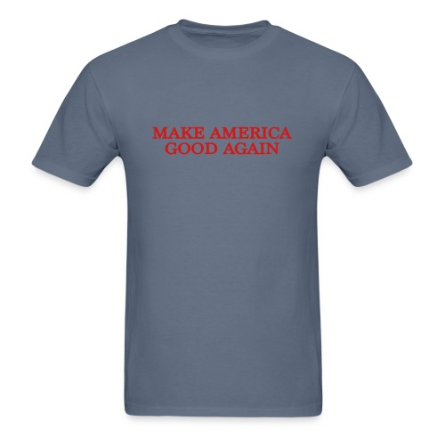 Make America Good Again - front & back - Men's T-Shirt