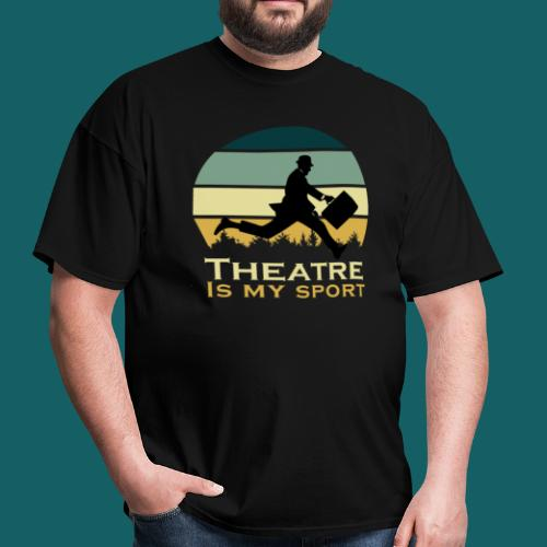Theatre Is My Sport Actor Musical Cute Acting Cute - Men's T-Shirt