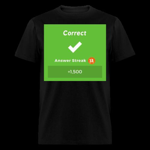 Kahoot Correct Answer - Men's T-Shirt