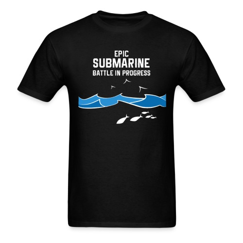 Epic Submarine Battle In Progress - Men's T-Shirt