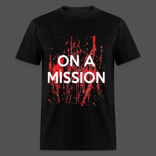 On A Mission - Men's T-Shirt