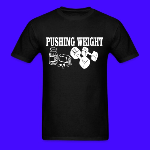 PUSHING WEIGHT - Men's T-Shirt