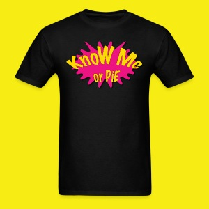 KnoW Me or PiE! - Men's T-Shirt