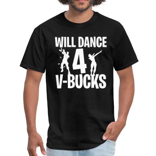 Will Dance for V-Bucks   Loot   Gamer   Emote - Men's T-Shirt