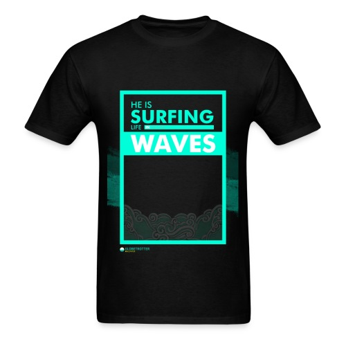He Is Surfing Life In Waves - Men's T-Shirt
