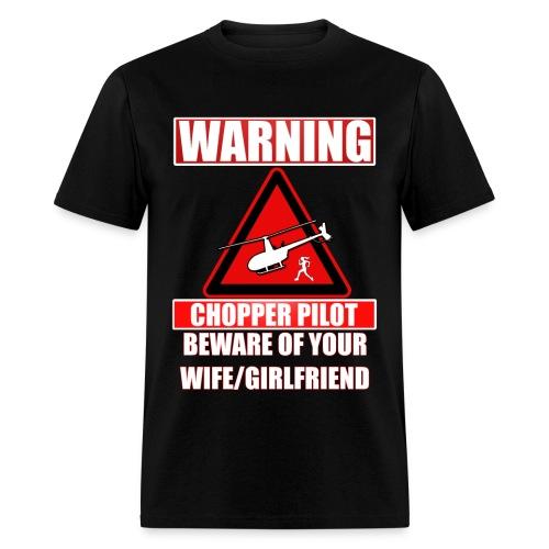 Warning - Chopper Pilot - Beware of Your Wife - Men's T-Shirt