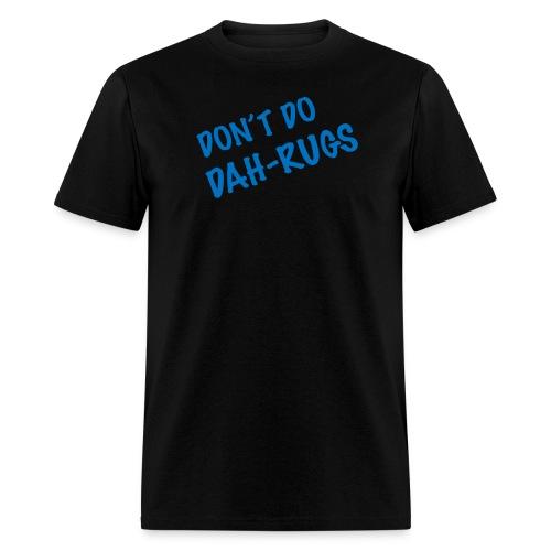 Don't Do Dah-Rugs - Men's T-Shirt