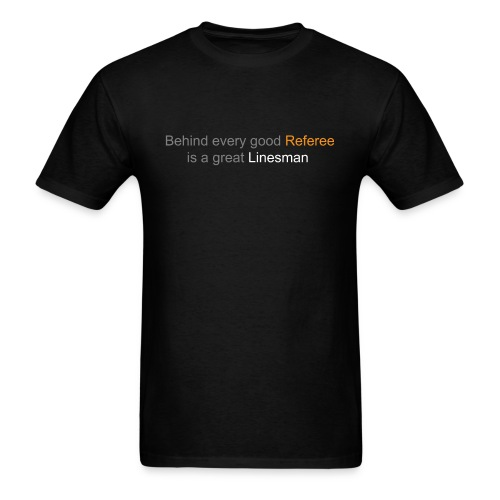 Behind every good Referee is a great Linesman - Men's T-Shirt