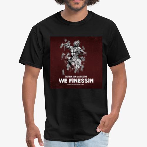 First Man ADAM We Finessin ft. JoPassTheL - Men's T-Shirt