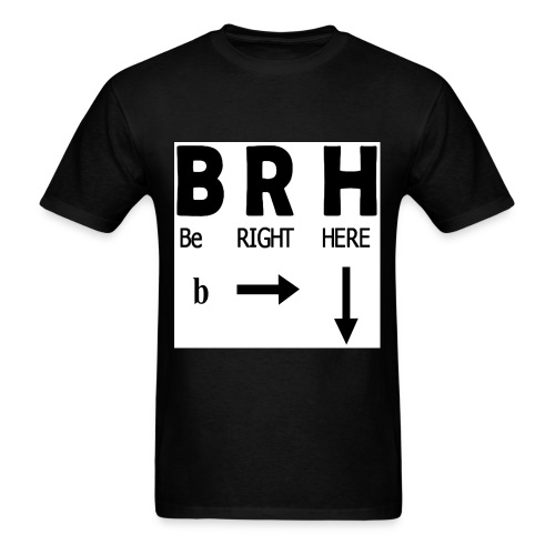 Be Right Here - Men's T-Shirt