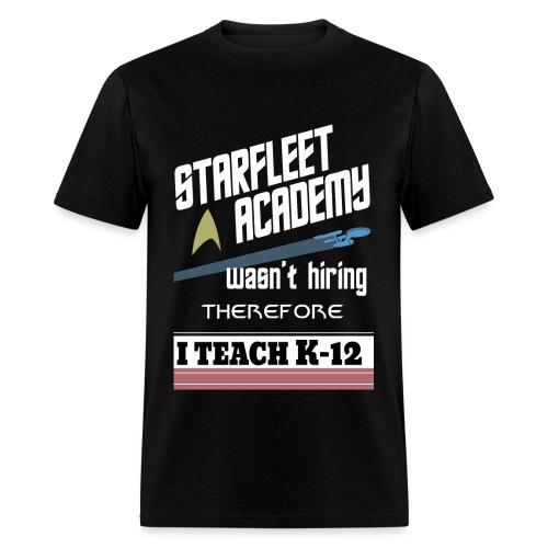 Starfleet Wasn't Hiring - Men's T-Shirt