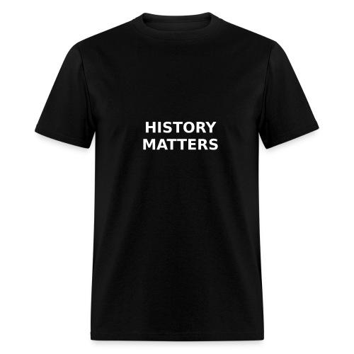 HISTORY MATTERS - Men's T-Shirt