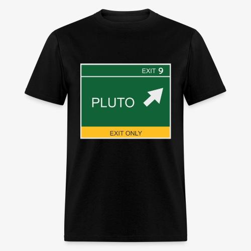 Exit to Pluto - Men's T-Shirt