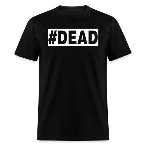 #DEAD - Men's T-Shirt