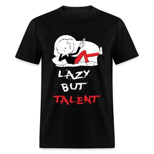 LAZY BUT TALENT - Men's T-Shirt