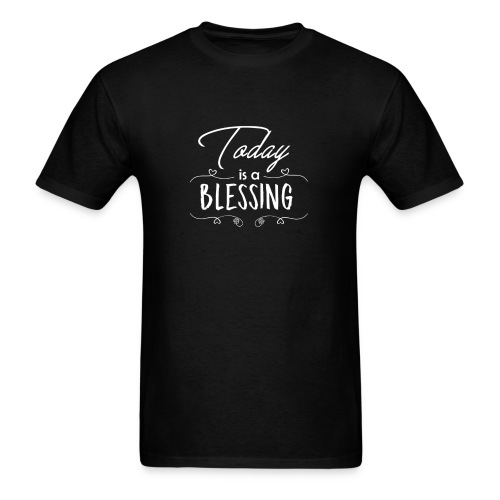 Today Is A Blessing - White Letters - Men's T-Shirt