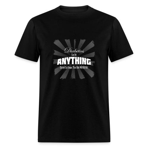 Diabetics Can Do Anything........... - Men's T-Shirt