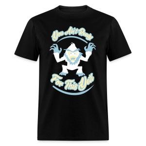 You Ain't Ready - Men's T-Shirt