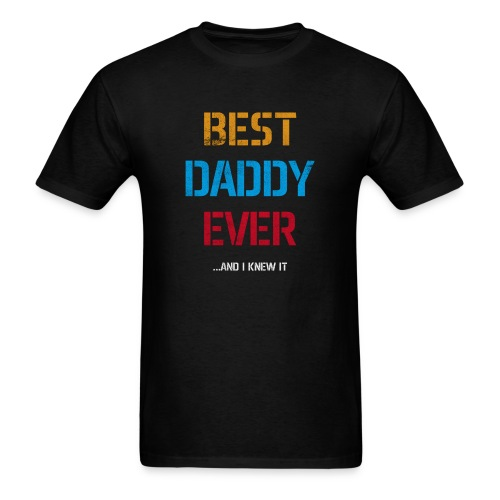 Best Dad Ever | Fathers Day Gifts | Gifts for Dad - Men's T-Shirt
