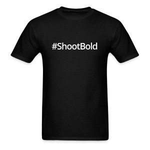 #ShootBold: White Font - Men's T-Shirt