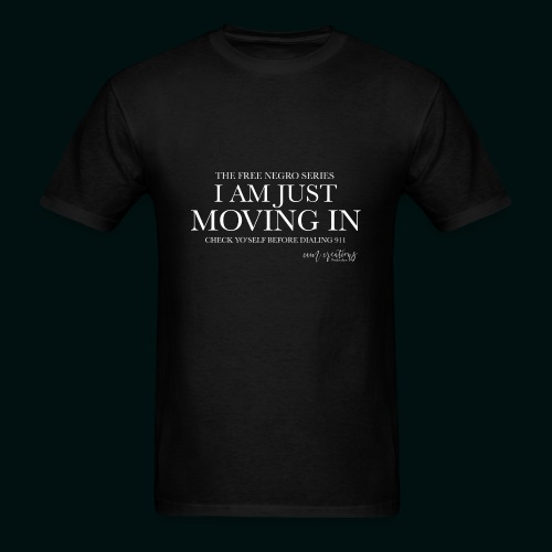 I AM JUST MOVING IN 2 - Men's T-Shirt