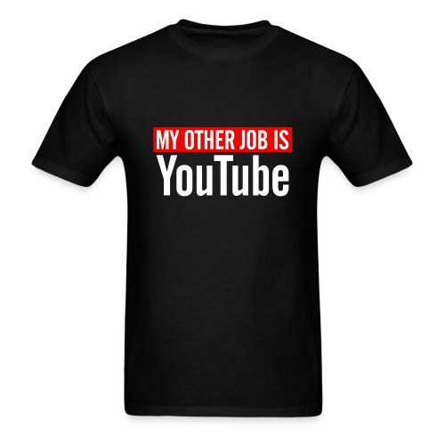 My Other Job Is YouTube - Men's T-Shirt