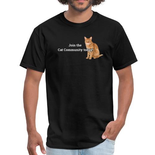 Join Cat Community Today - Men's T-Shirt